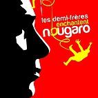 Voir l'evenement : Les Demi-Fr�res enchantent Nougaro