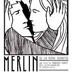 Voir l'evenement : Merlin ou la Terre d�vast�e