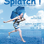 Voir l'evenement : Splatch !